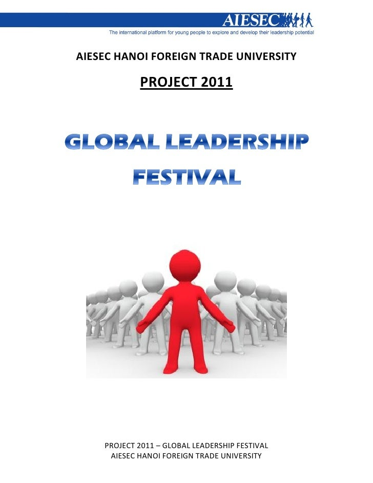 AIESEC HANOI FOREIGN TRADE UNIVERSITY            PROJECT 2011    PROJECT 2011 – GLOBAL LEADERSHIP FESTIVAL     AIESEC HANO...