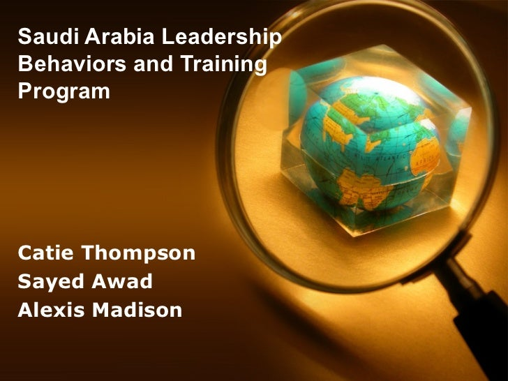 leadership styles in saudi arabia Leadership styles and organizational learning an empirical study on saudi banks in al-taif governorate kingdom of saudi arabia.