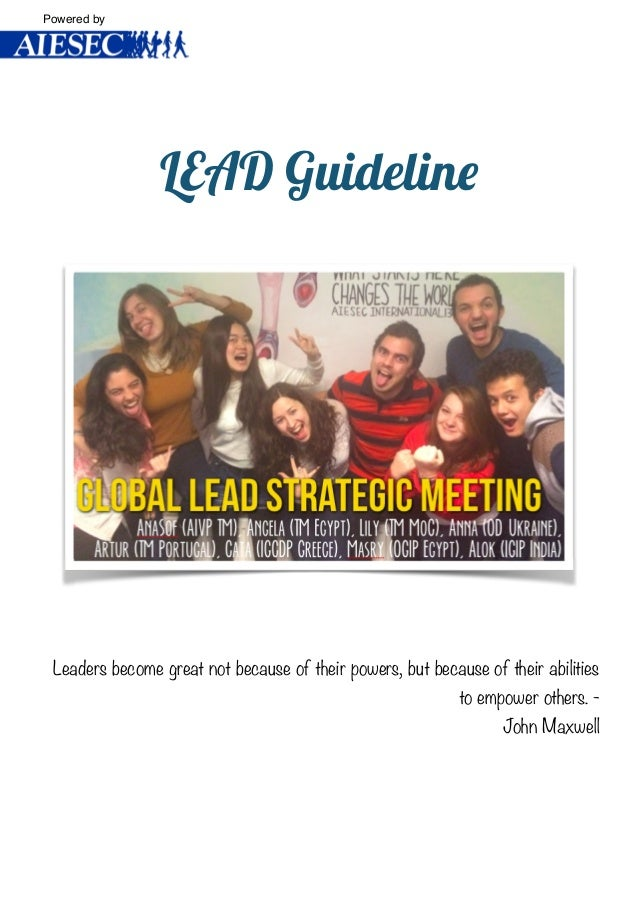 ! LEAD Guideline ! ! ! ! ! ! Leaders become great not because of their powers, but because of their abilities to empower o...