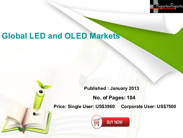 Global LED and OLED Markets                        Published : January 2013                            No. of Pages: 184  ...