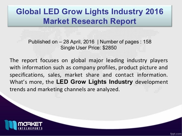 Global LED Grow Lights Industry 2016 Market Research Report The report focuses on global major leading industry players wi...