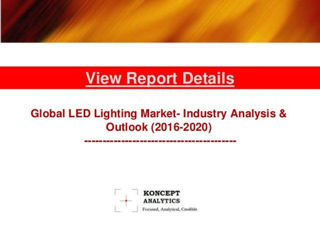 Global LED Lighting Market: Industry Analysis & Outlook ...