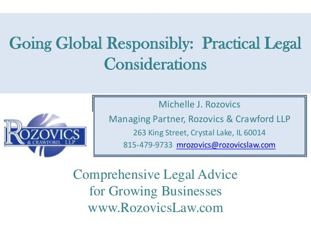 Going Global Responsibly: Practical Legal            Considerations                       Michelle J. Rozovics            ...