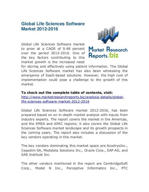 Global Life Sciences Software Market 2012-2016 Global Life Sciences Software market to grow at a CAGR of 9.48 percent over...