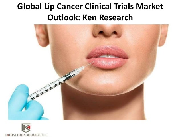 global lip cancer clinical trials market outlook cancer industry cli