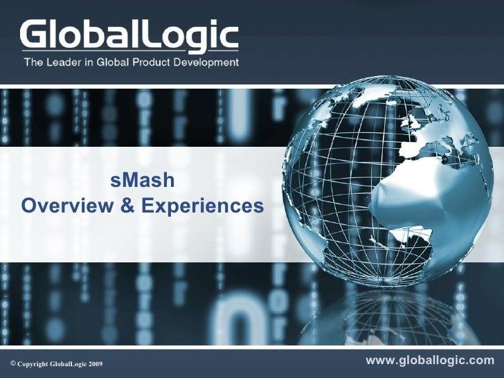 sMash Overview & Experiences