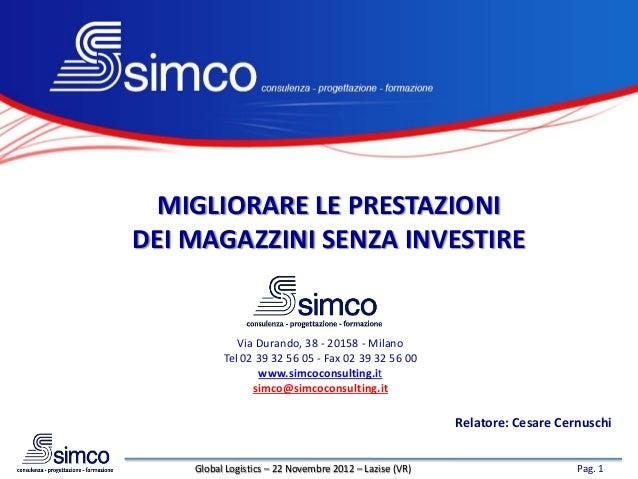MIGLIORARE LE PRESTAZIONIDEI MAGAZZINI SENZA INVESTIRE             Via Durando, 38 - 20158 - Milano          Tel 02 39 32 ...