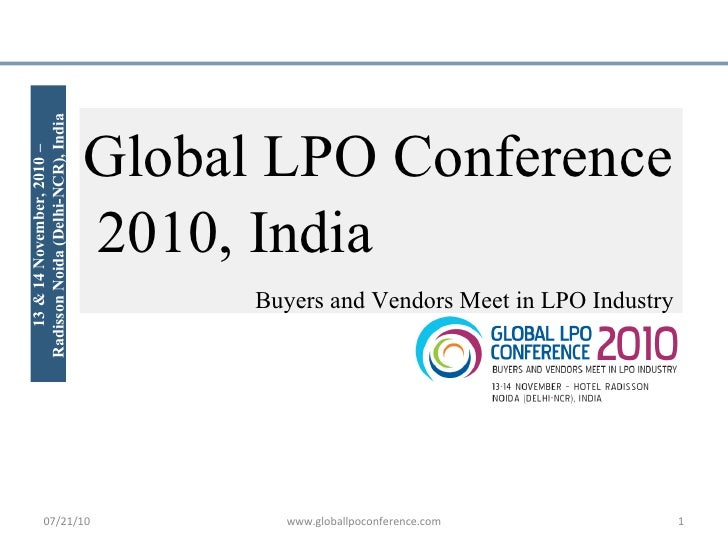 13 & 14 November, 2010 – Radisson Noida (Delhi-NCR), India Global LPO Conference 2010, India Buyers and Vendors Meet in LP...