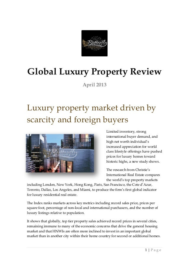 Global Luxury Property Review                                     April 2013Luxury property market driven byscarcity and f...
