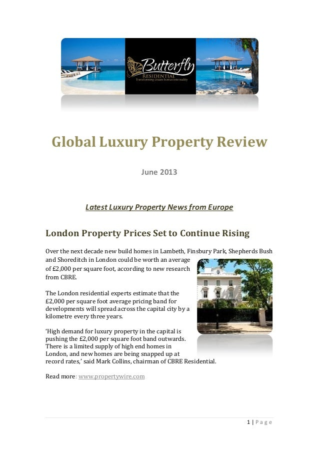 1 | P a g eGlobal Luxury Property ReviewJune 2013Latest Luxury Property News from EuropeLondon Property Prices Set to Cont...