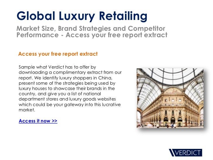 Global Luxury RetailingMarket Size, Brand Strategies and CompetitorPerformance - Access your free report extractAccess you...