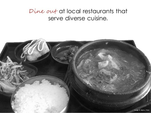 Dine out at local restaurants that serve diverse cuisine. Image © Alpha | flickr