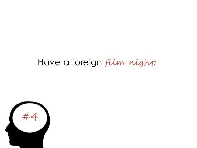 #4 Have a foreign film night.