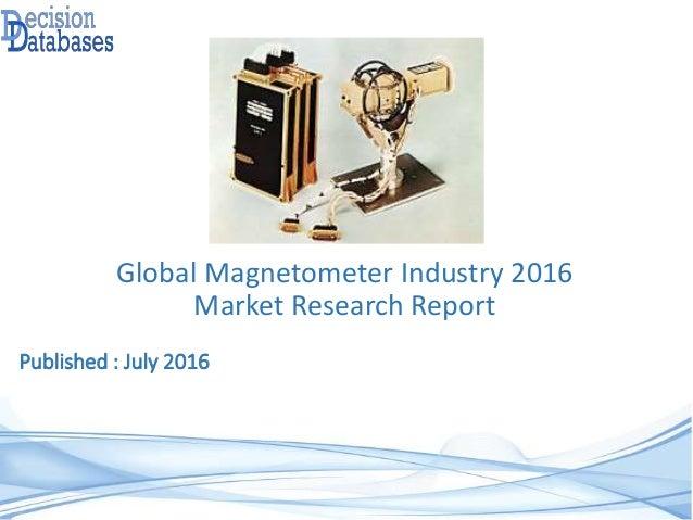Published : July 2016 Global Magnetometer Industry 2016 Market Research Report