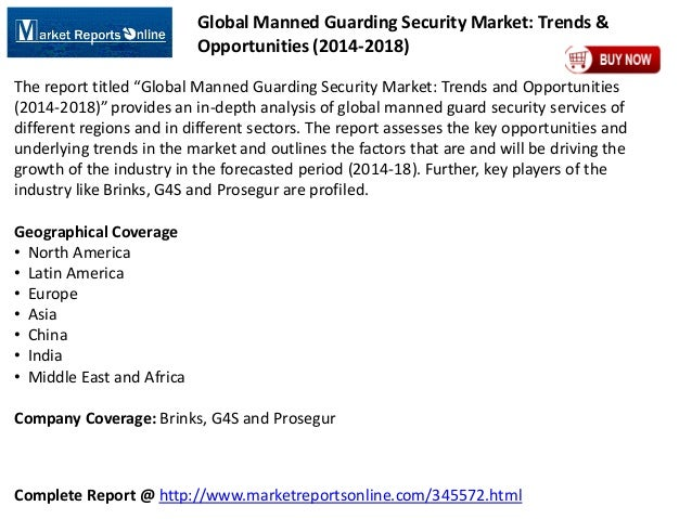 Complete Report @ http://www.marketreportsonline.com/345572.html Global Manned Guarding Security Market: Trends & Opportun...