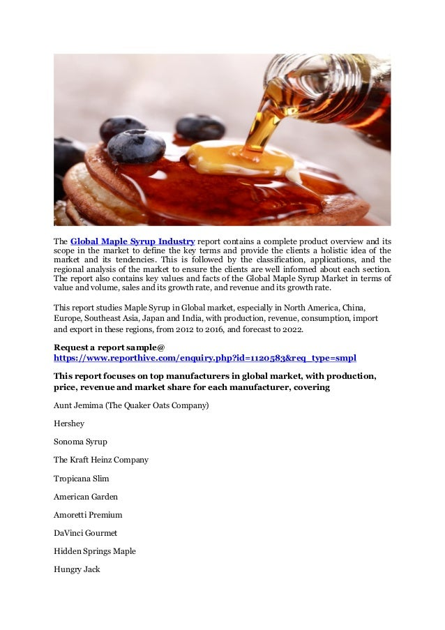 5a53f23703d Global maple syrup market professional survey report 2017