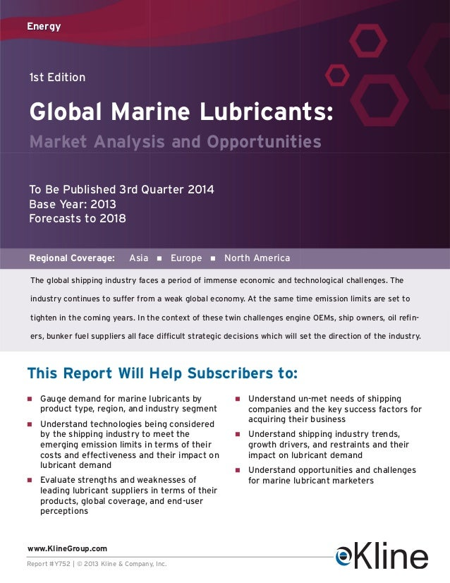 Energy  1st Edition  Global Marine Lubricants: Market Analysis and Opportunities To Be Published 3rd Quarter 2014 Base Yea...