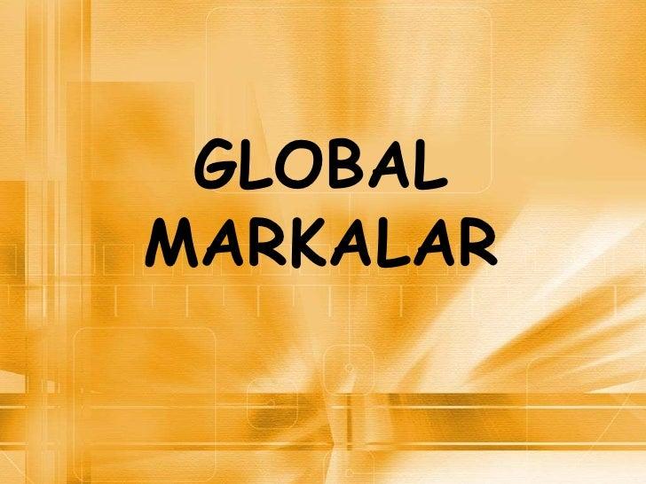 GLOBAL  MARKALAR GLOBAL MARKALAR
