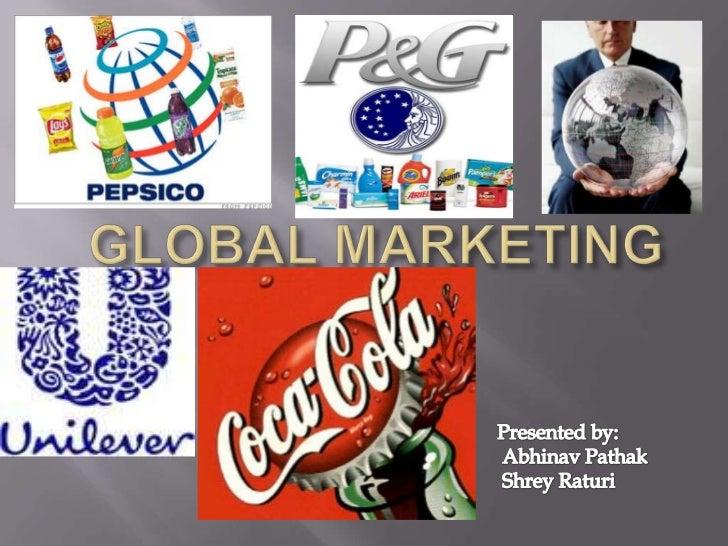GLOBAL MARKETING<br />Presented by:<br />AbhinavPathak<br />ShreyRaturi<br />