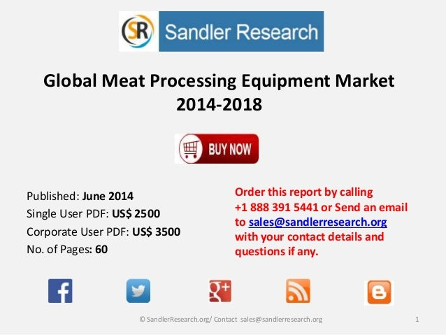 Global Meat Processing Equipment Market 2014-2018 Order this report by calling +1 888 391 5441 or Send an email to sales@s...