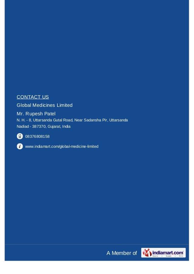 CONTACT USGlobal Medicines LimitedMr. Rupesh PatelN. H. - 8, Uttarsanda Gutal Road, Near Sadansha Pir, UttarsandaNadiad - ...