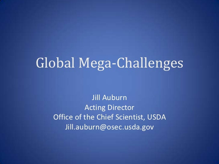 Global Mega-Challenges               Jill Auburn             Acting Director  Office of the Chief Scientist, USDA      Jil...