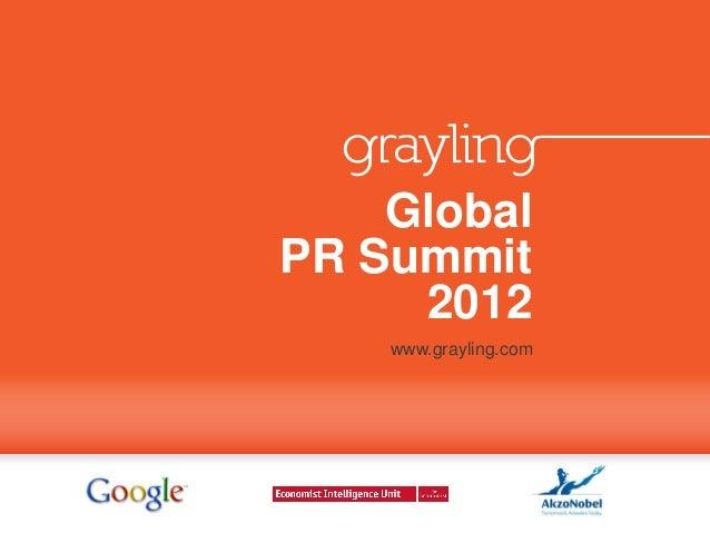 GlobalPR Summit     2012    www.grayling.com