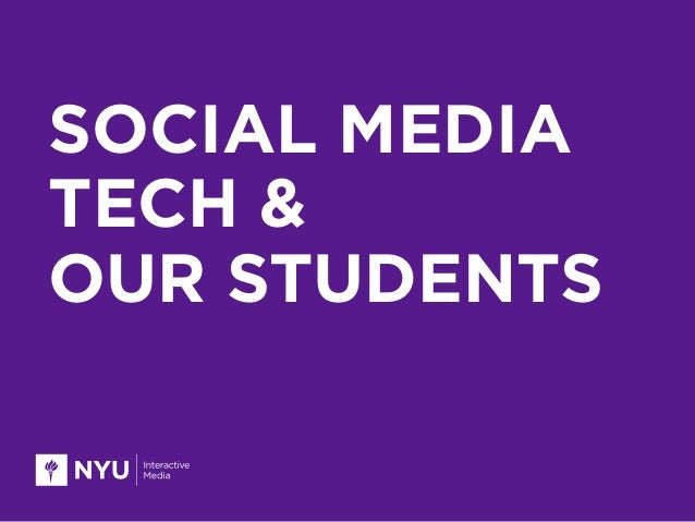 SOCIAL MEDIA TECH & OUR STUDENTS