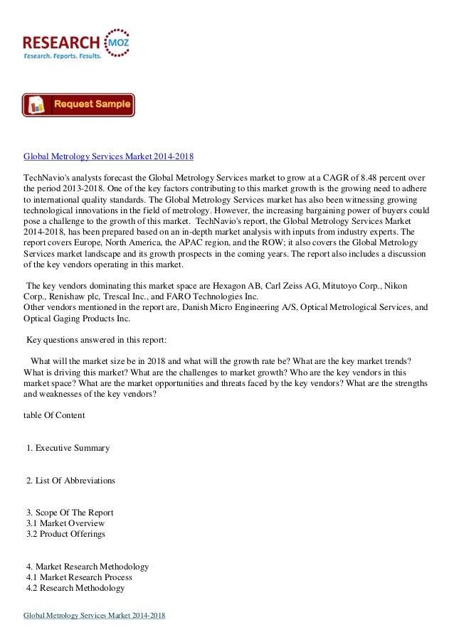 Global Metrology Services Market 2014-2018 TechNavio's analysts forecast the Global Metrology Services market to grow at a...