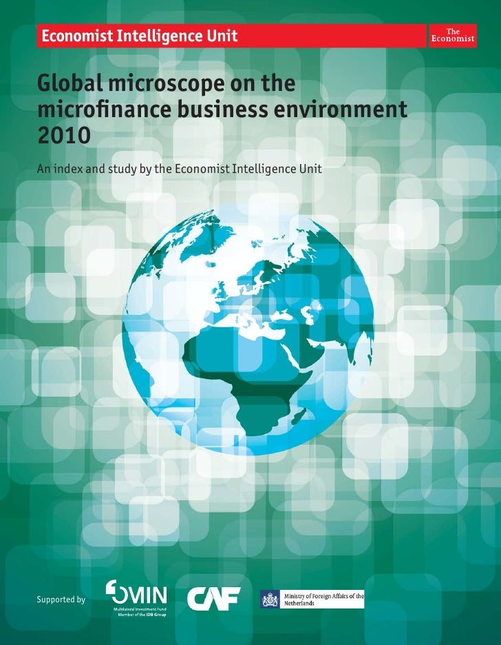 Global microscope on the microfinance business environment 2010 An index and study by the Economist Intelligence Unit     S...