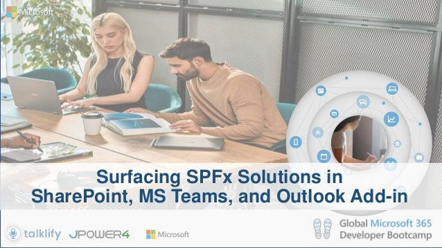 Surfacing SPFx Solutions in SharePoint, MS Teams, and Outlook Add-in