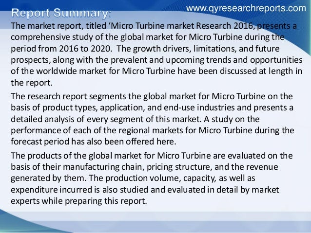 The market report, titled 'Micro Turbine market Research 2016, presents a comprehensive study of the global market for Mic...