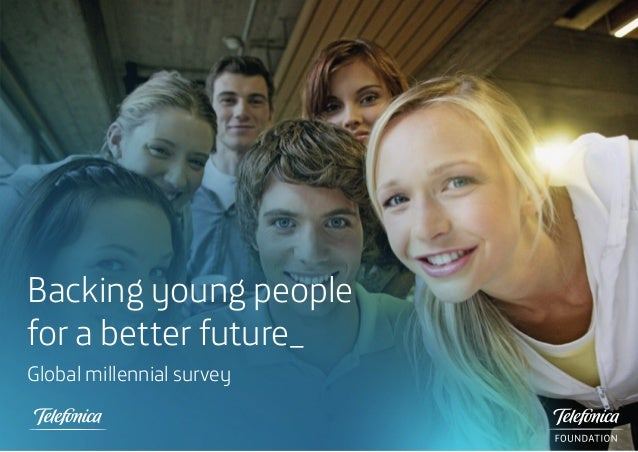 Global millennial surveyBacking young peoplefor a better future_