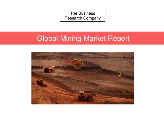t Chemicals Global Market Briefing The Business Research Company Global Mining Market Report