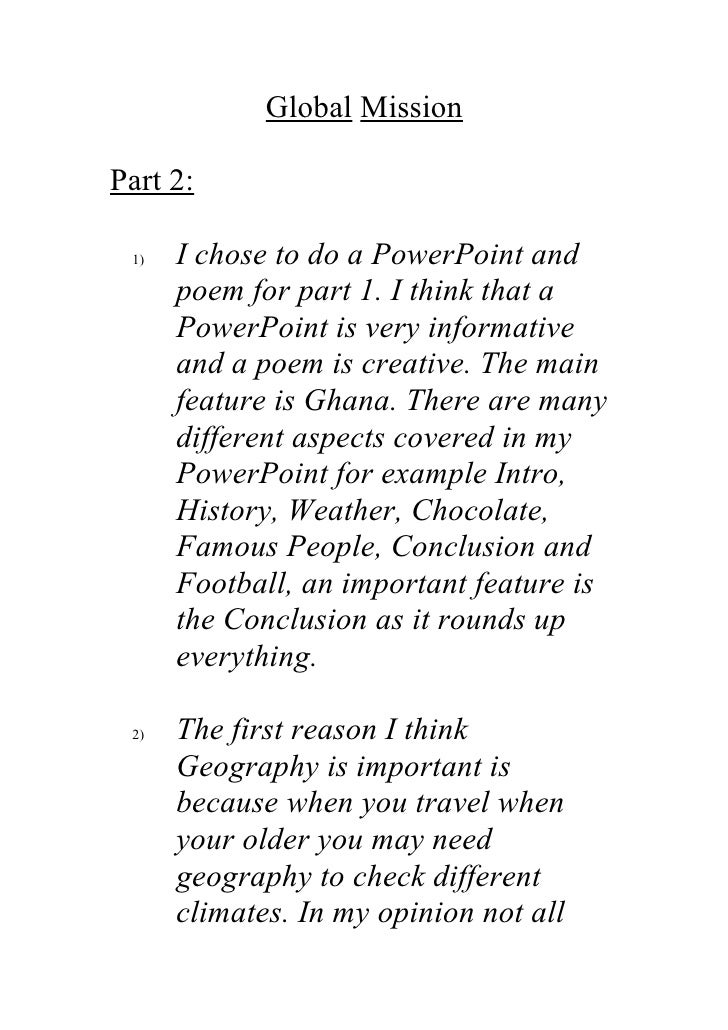 Global MissionPart 2: 1)   I chose to do a PowerPoint and      poem for part 1. I think that a      PowerPoint is very inf...