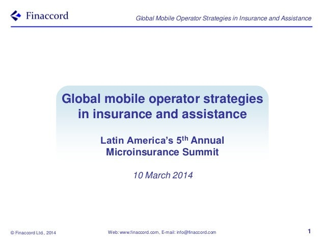 © Finaccord Ltd., 2014 Web: www.finaccord.com, E-mail: info@finaccord.com Global Mobile Operator Strategies in Insurance a...