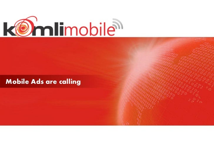 Mobile Ads are calling