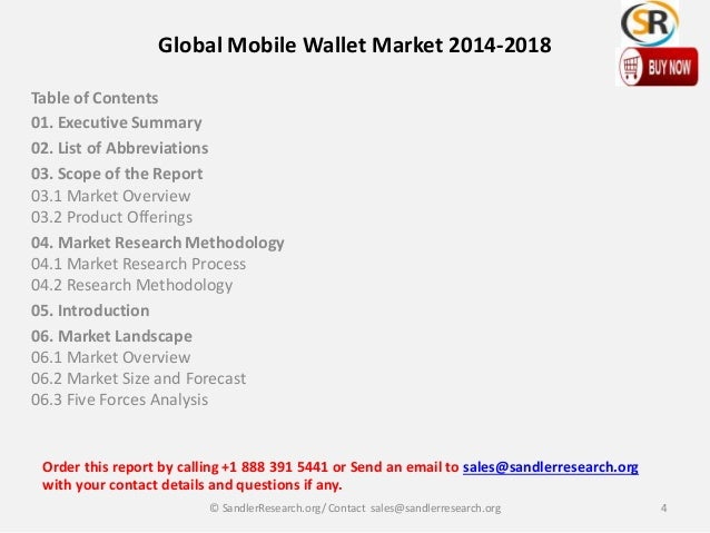 Global Mobile Wallet Market 2014-2018 Table of Contents 01. Executive Summary 02. List of Abbreviations 03. Scope of the R...