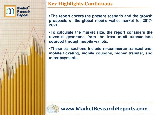 www.MarketResearchReports.com Key Highlights Continuous The report covers the present scenario and the growth prospects o...