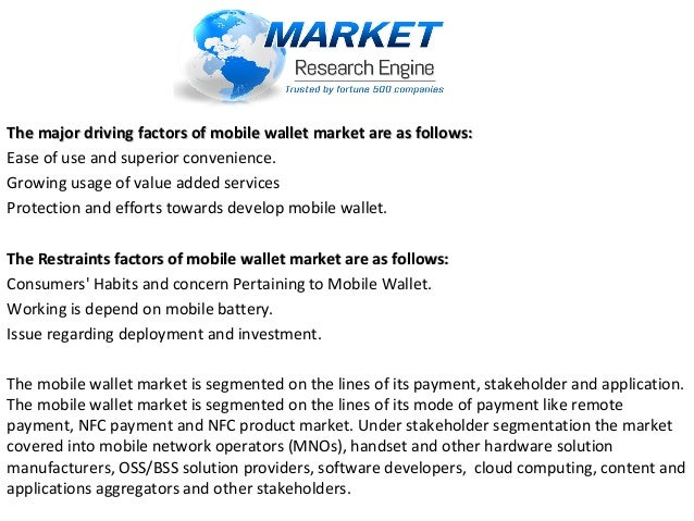 The major driving factors of mobile wallet market are as follows:The major driving factors of mobile wallet market are as ...