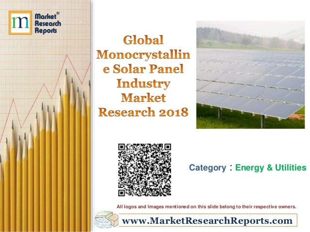 www.MarketResearchReports.com Category : Energy & Utilities All logos and Images mentioned on this slide belong to their r...