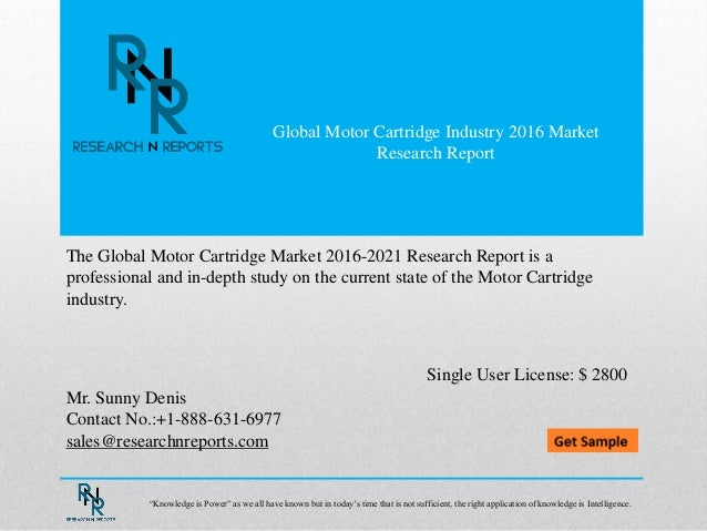 Global Motor Cartridge Industry 2016 Market Research Report Mr. Sunny Denis Contact No.:+1-888-631-6977 sales@researchnrep...