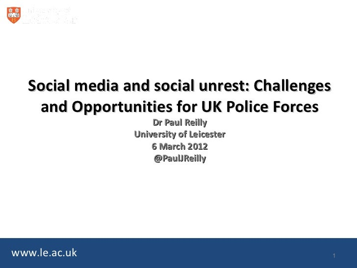 Social media and social unrest: Challenges    and Opportunities for UK Police Forces                     Dr Paul Reilly   ...