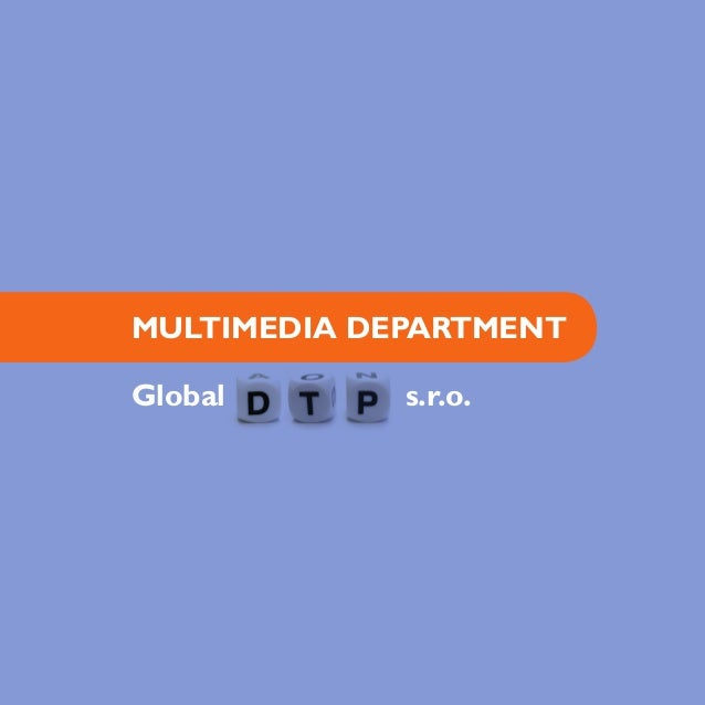 MULTIMEDIA DEPARTMENTGlobal       s.r.o.