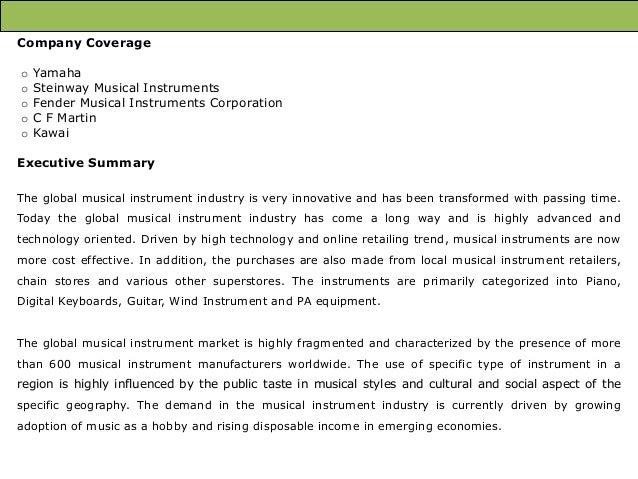 Company Coverage o o o o o  Yamaha Steinway Musical Instruments Fender Musical Instruments Corporation C F Martin Kawai  E...