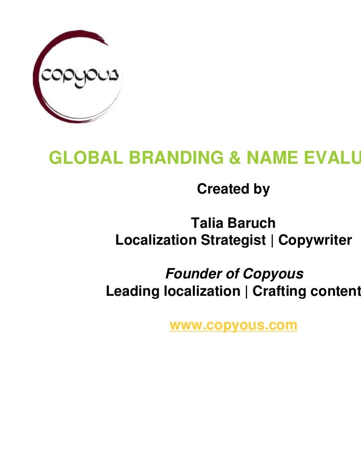 GLOBAL BRANDING & NAME EVALUATION                  Created by                 Talia Baruch      Localization Strategist | ...