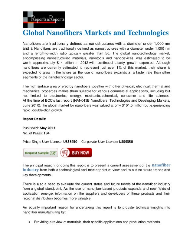 Global Nanofibers Markets and TechnologiesNanofibers are traditionally defined as nanostructures with a diameter under 1,0...