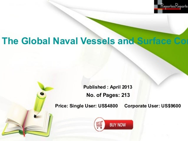 The Global Naval Vessels and Surface Com                       Published : April 2013                        No. of Pages:...