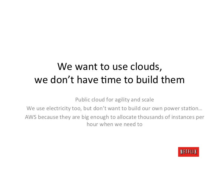 We want to use clouds,      we don't have Lme to build them                              Public ...