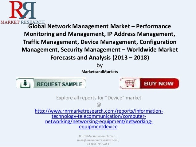 Global Network Management Market – Performance Monitoring and Management, IP Address Management, Traffic Management, Devic...